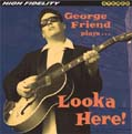 NEW RELEASE - George Friend - Looka Here!