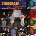 NEW RELEASE - Stringbean & The Stalkers - Live @ Ragin' Cajun